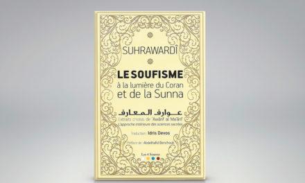 Le soufisme à la lumière du coran et de la sunna. Suhrawardi. TR. Idris de Vos