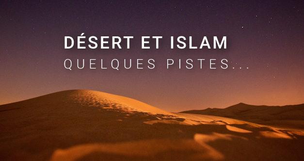 Désert et Islam : quelques pistes