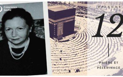 La prière et le Pèlerinage – Entretien avec Eva de Vitray-Meyerovitch