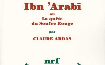 Ibn 'Arabî : deux ouvrages sont essentiels