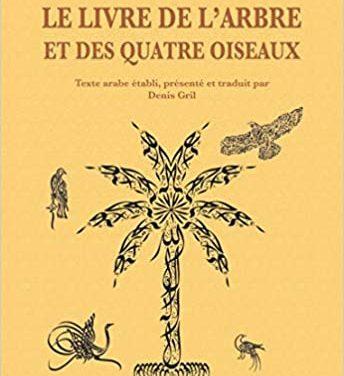 « Le livre de l'Arbre et des quatre Oiseaux » d'Ibn 'Arabî