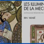 Ibn 'Arabî et son œuvre – Entretien avec Michel Chodkiewicz (2/3)